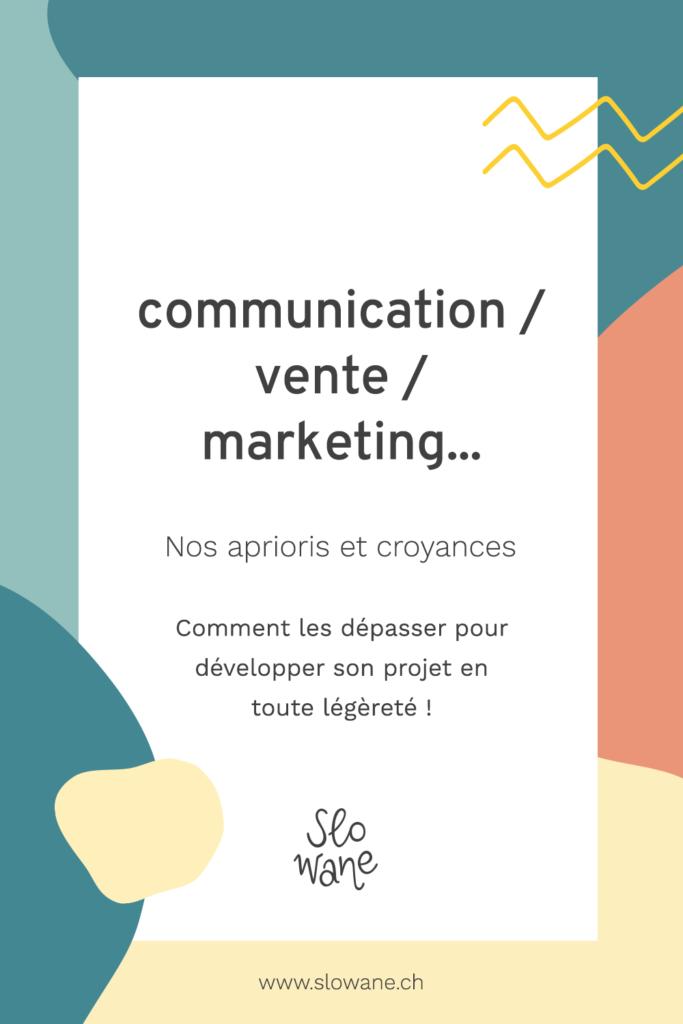 Communication, vente, marketing : comment dépasser nos aprioris pour développer son projet?
