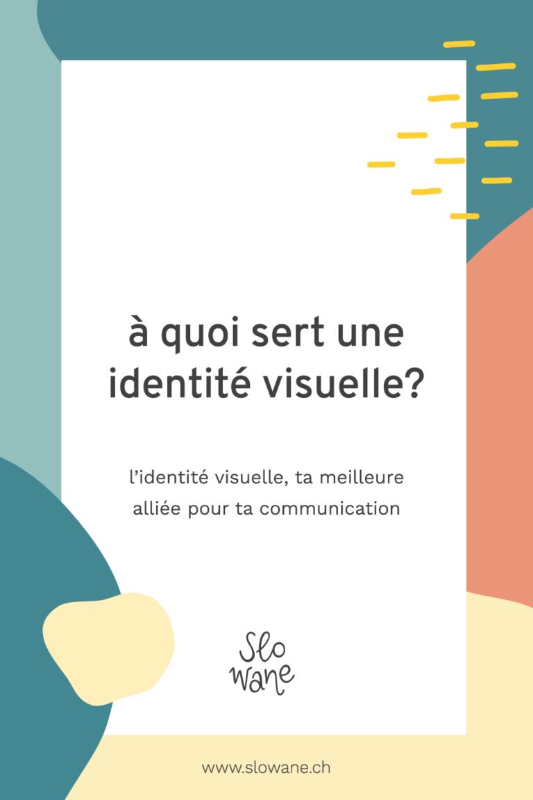 À quoi sert une identité visuelle? Ta meilleure alliée pour ta communication